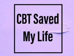 Cognitive Behavioural Therapy Saved My Life