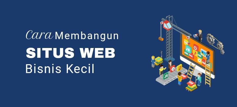 Cara Membangun Website Bisnis Kecil dalam 5 Langkah Mudah (2019)