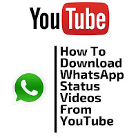 how to download whatsapp status videos from youtube