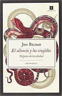 El silencio y los crujidos- Jon Bilbao