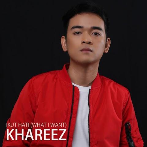 Khareez - Ikut Hati (What I Want) MP3