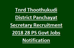 Tnrd Thoothukudi District Panchayat Secretary Recruitment 2018 28 PS Govt Jobs Notification