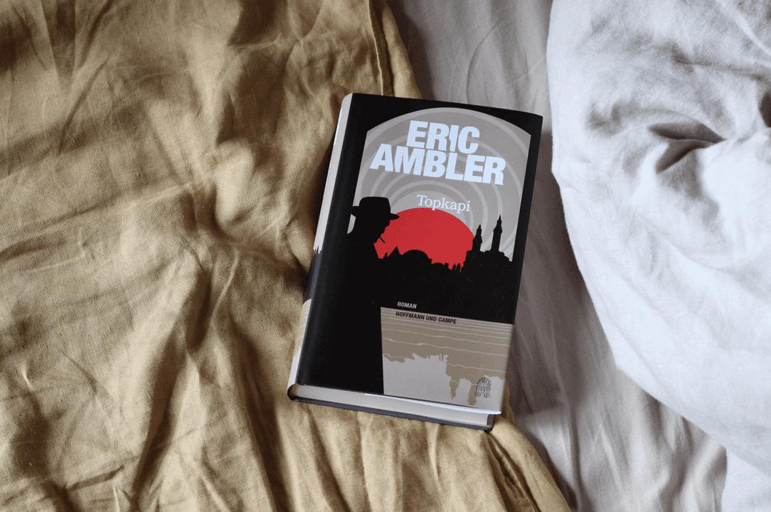 Topkapi | Eric Ambler | Spionagethriller | Roman | Hoffmann und Campe