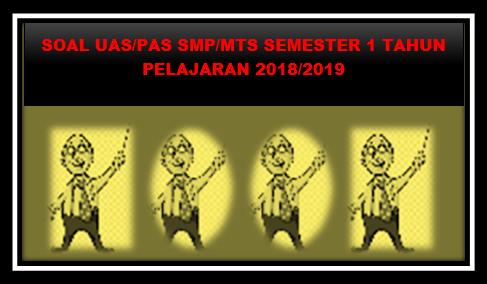 Prediksi Soal UAS ( PAS ) SMP/MTs IPA Kelas VIII Semester 1 Tahun 2018/2019