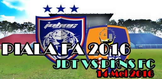 jdt vs pkns fc, live streaming jdt vs pkns, live streaming astro arena 801, final piala fa, piala fa