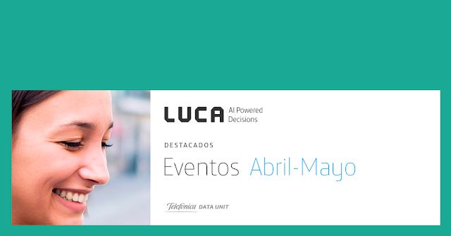 Eventos de LUCA de Abril y Mayo que no te puedes perder