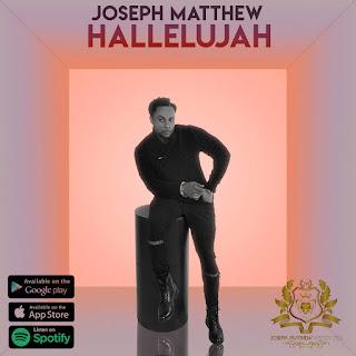 New Music: Video + Mp3: Hallelujah - Joseph Matthew