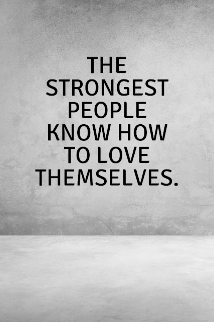 Find the strength to love yourself.