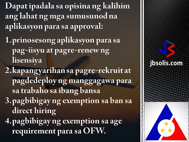 Labor Secretary Silvestre H. Bello III has assumed full authority in the licensing of overseas placement agencies, a function previously delegated to the Philippine Overseas Employment Administration (POEA).  In Administrative Order No. 241 series of 2017, Bello recalled a 1998 DOLE directive that authorized the POEA Administrator to act on matters governing overseas employment.  Following the latest order, the confirmation of the issuance and renewal of licenses of recruitment agencies and other matters governing overseas employment will have to pass to the labor secretary for approval.   This means that the DOLE Secretary will have the authority to approve or deny the following processes: all processed applications on the issuance and renewal of licenses authorities to engage in the recruitment and placement of workers for overseas employment the grant of exemption from the ban on direct hiring the grant exemptions from the age requirements for overseas workers  Administrative Order No. 241 series of 2017 recalls Administrative Order No.144 Series of 1998. While the DOLE Secretary is essentially taking in the reins of Filipino overseas employment, all applications relative to the items mentioned above remain to be filed with and processed by the POEA in accordance with existing rules and procedures.  The said administrative order was issued to ensure that only the operation of legitimate and responsible recruitment agencies are allowed to safeguard the welfare and security of OFWs and their families and to develop and effectively implement programs on the deployment of migrant workers.  We can remember a few months ago that DOLE has discovered a money-making scheme within POEA. Some employees were taking advantage of the grant of exemption in relation to the ban of direct-hiring, taking in bribes as payment for providing the exemption bypassing the established procedure.  Secretary Bello has sinced suspended direct-hiring pending investigation. After a few weeks, he has reinstated direct-hiring, but he has also promised massive reshuffling in the agency. Now, we can say that the secretary is taking full control of the situation.