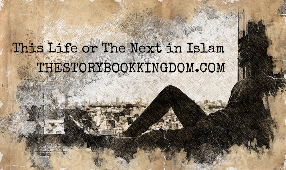 This Life or The Next in Islam