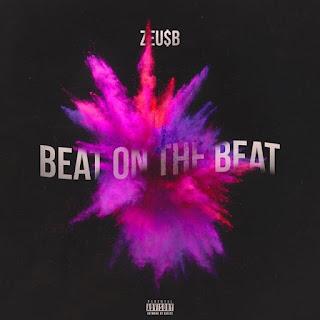 New Music: Zeu$B – Beat on the Beat