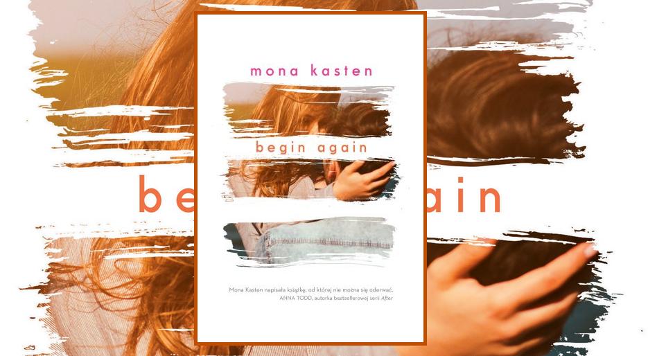 Begin Again / Mona Kasten