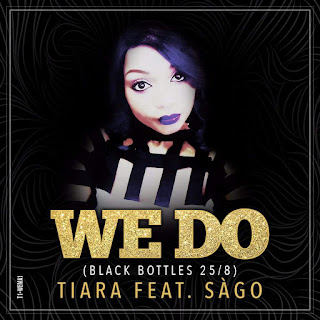 [feature]Tiara - We Do (Black Bottles 25/8) (Feat. Sago)