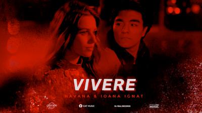 Havana & Ioana Ignat – Vivere (Original Pop) 2018