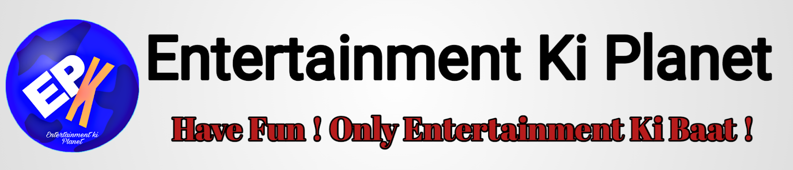 Entertainment Ki planet