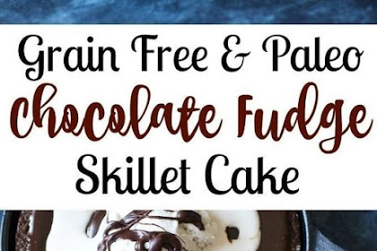 Fudgy Paleo Chocolate Skillet Cake Recipe