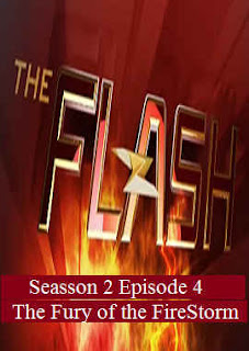 Download Flash Season 2 Episode 4 (The Fury of the FireStorm)