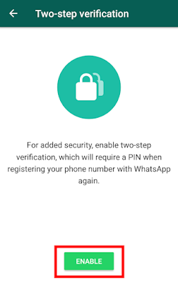 "enable 2-step verification in WhatsApp. Click on ""Enable"