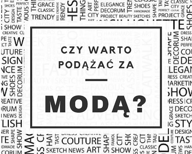 Czy warto podążać za modą?