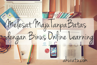 Kuliah online, binus online learning, #majutanpabatas
