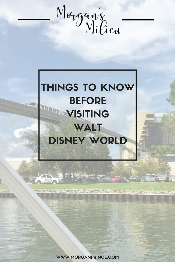 What you should know before visiting Walt Disney World.