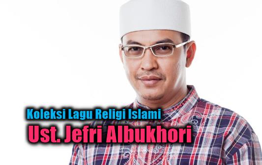 Kumpulan Lagu Ustadz Jefri Mp3 Album Religi Terbaik Full Rar, Ust Jefri, Album Religi,