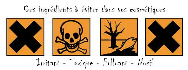ingrédients nocifs, toxiques, polluants, irritants, dangereux pour l'environnement
