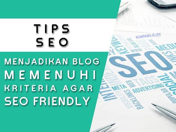 Tips membuat agar Blog SEO Friendly