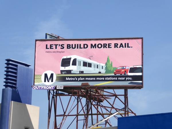 Lets build more rail LA Metro billboard