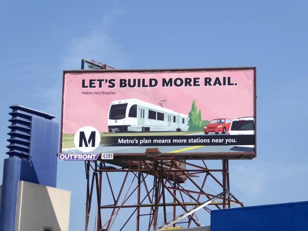 Lets build more rail LA Metro billboard