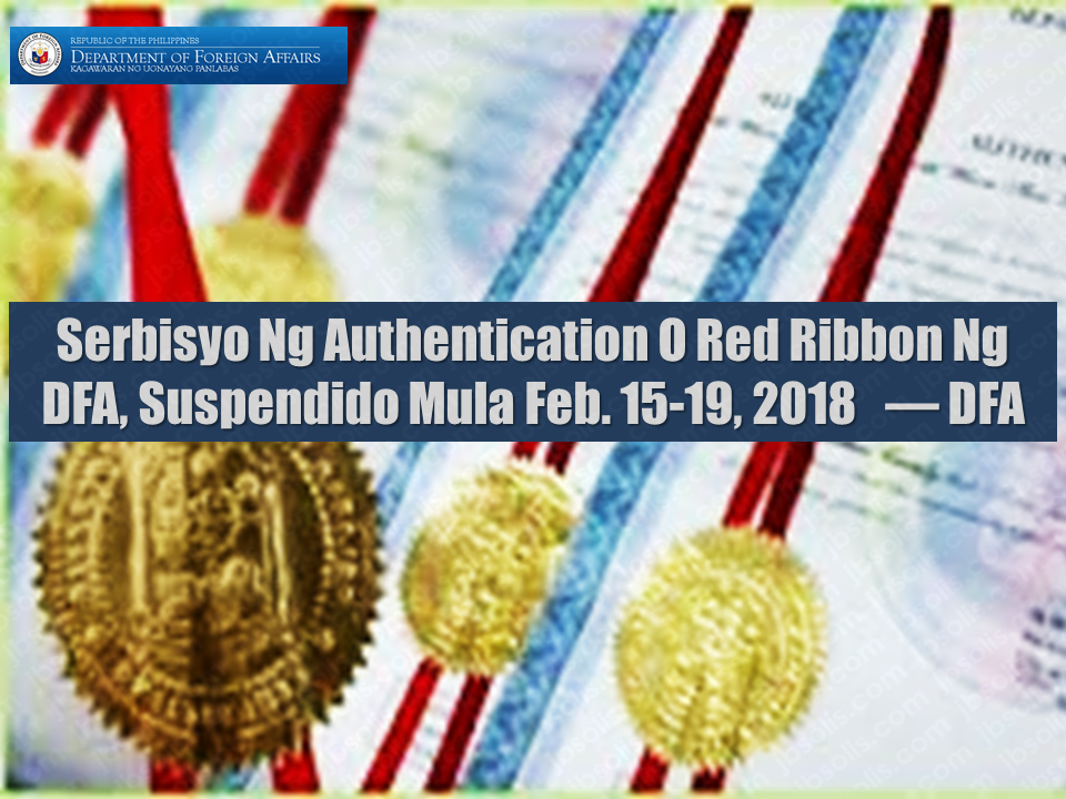 """A public advisory has been released by the Department of Foreign Affairs—Office of Consular Affairs regarding the temporary suspension of  one day processing of authentication of documents commonly known as """"red ribbon"""" for few days starting 15th of February.  The advisory reads: The Department of Foreign Affairs–Office of Consular Affairs (DFA-OCA) wishes to inform the public that expedited (one working day) processing of documents for authentication (""""red-ribbon""""), and same-day release of documents issued by other government agencies will be suspended on 15 February and 19 February 2018 due to system maintenance and upgrade.  However, regular processing of documents for authentication (four working days) will still be available. Sponsored Links  Online verification of issued authenticated documents by DFA-Aseana through the Authentication Verification System or AVS will also be unavailable during this time.  DFA-OCA apologizes for any inconvenience this may cause the public. Operations are expected to return to normal by 20 February 2018.    Read: Step By Step Procedure On Authentication of Documents At The DFA Consular Office    Meanwhile, Department of Foreign Affairs consular offices in the Philippines continue to open  more passport appointment slots for February to June 2018.  For Passport, Authentication, & Other Consular Inquiries you may contact DFA on the following numbers:   556 0000  234 3488    Popular Pinoy Stores In Canada   10 Reasons Why Filipinos Love Canada    Comparison Of Savings  Account In The Philippines:  Initial Deposit, Maintaining  Balance And Interest Rates  Per Annum   Mortgage Loan: What You Need To Know    Passport on Wheels (POW) of DFA Starts With 4 Buses To Process 2000 Applicants Daily    Did You Apply for OFW ID and Did You Receive This Email?    Jobs Abroad Bound For Korea For As Much As P60k Salary    Command Center For OFWs To Be Established Soon   ©2018 THOUGHTSKOTO  www.jbsolis.com   SEARCH JBSOLIS, TYPE KEYWORDS and TITLE """