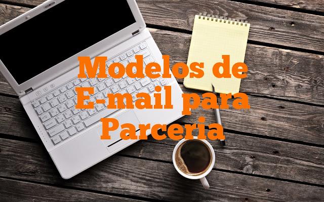 2 modelos de E-mail para Parceria