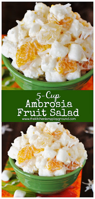 5-Cup Ambrosia Fruit Salad ~ Chock full of pineapple, coconut, mandarin oranges, & marshmallows, no one can resist its creamy deliciousness.  You'll want to make it part of your regular dinner menu, too! #thekitchenismyplayground  www.thekitchenismyplayground.com