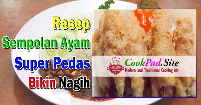 Resep Sempolan Ayam Super Pedas Bikin Nagih