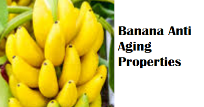 Health Benefits of Banana fruit - Banana Anti Aging Properties