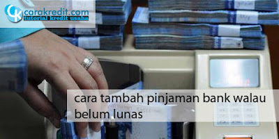 cara top up pinjaman di bank