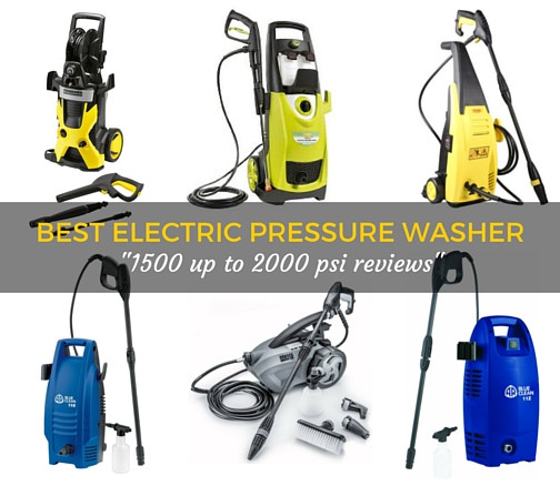"Best Electric Pressure Washer ""1500-2000 PSI Types"""