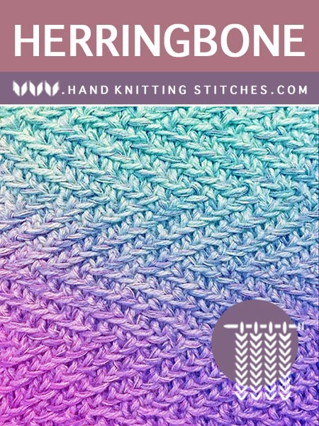 Hand Knitting Stitches - Herringbone Slip Stitch Pattern #slipstitchknitting