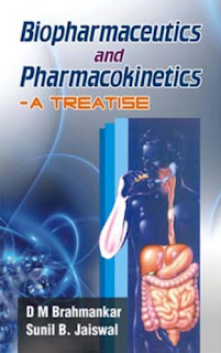 Biopharmaceutics And Pharmacokinetics - A Treatise