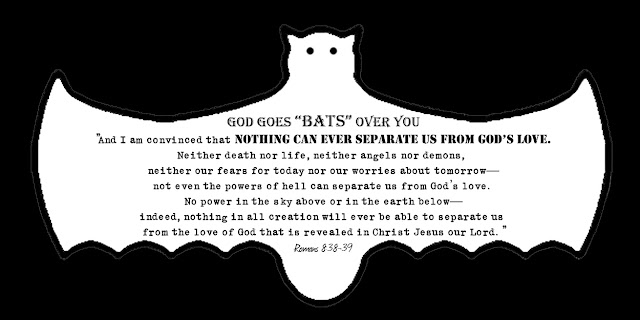 God goes bats over you Romans 8:38-39