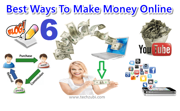 6 Best Ways to Make Money Online in 2017 | Techzubi