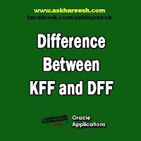 Difference Between KFF and DFF in Oracle Apps, www.askhareesh.com