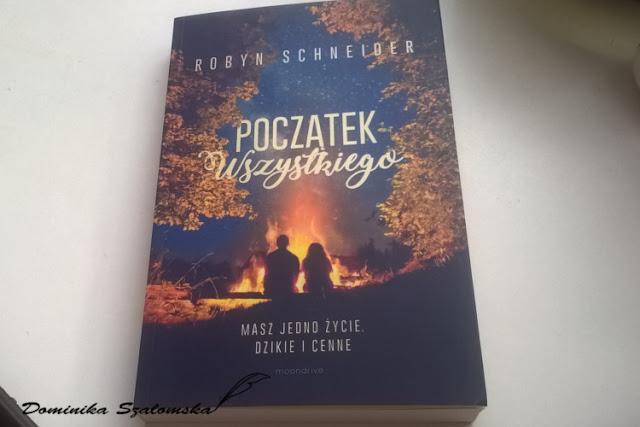 """#166 Recenzja książki """"Początek Wszystkiego"""" Robyn Schneider"""