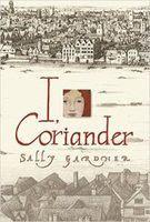Tôi Là Coriander - Sally Gardner