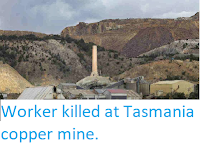 http://sciencythoughts.blogspot.co.uk/2014/01/worker-killed-at-tasmania-copper-mine.html