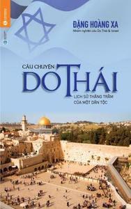Câu chuyện Do Thái 1 - Lịch sử thăng trầm của một dân tộc - Đặng Hoàng Xa