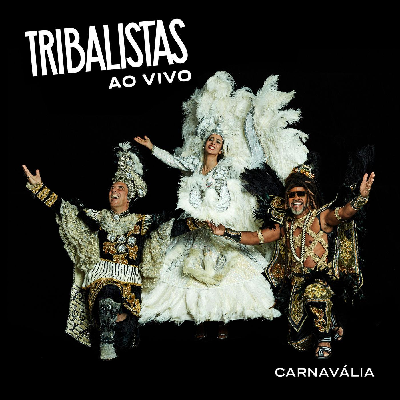 Tribalistas - Carnavália (Ao Vivo)