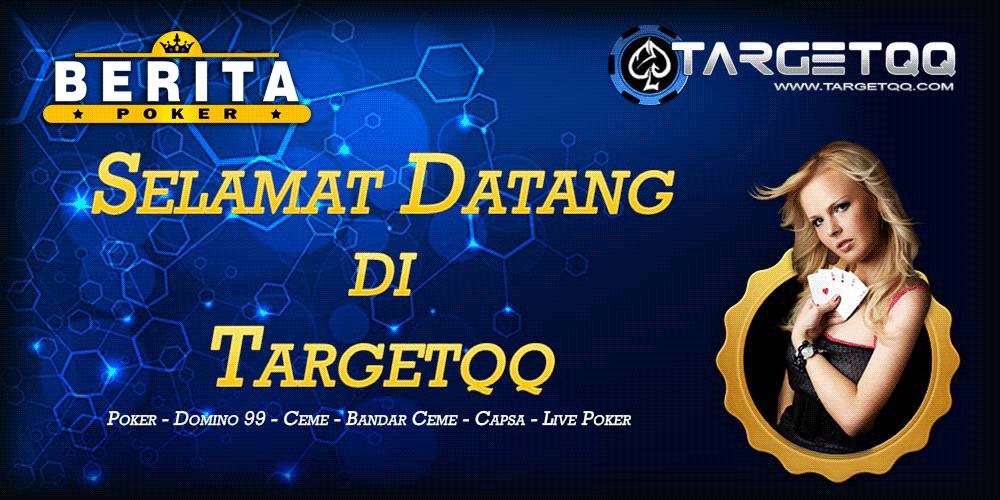 TARGETQQ Situs Poker Online Berkualitas Di Asia