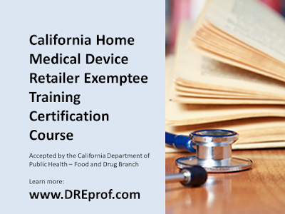 California HMDR Exemptee Training Certification Course for Home Medical Device Retailers (approved by the California Department of Public Health - Food and Drug Branch)