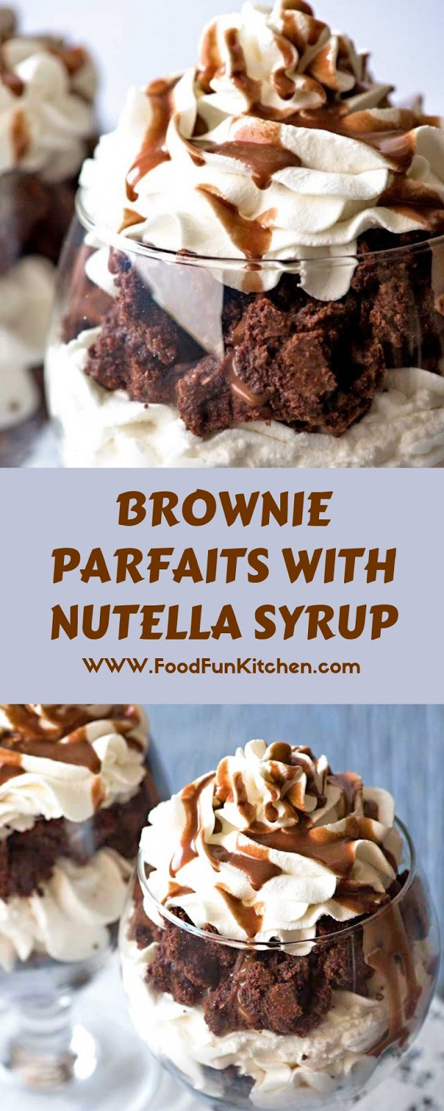 BROWNIE PARFAITS WITH NUTELLA SYRUP
